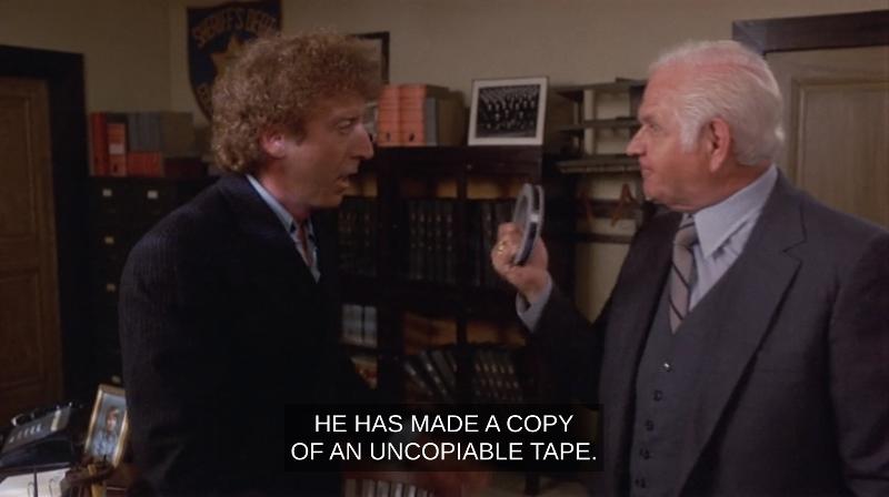 'He has made a copy of an uncopyable tape.'